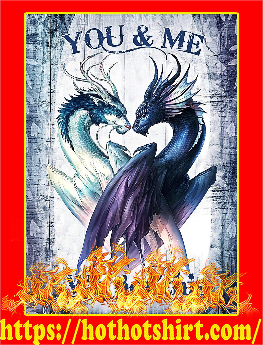 You and me we got this dragon poster - A3