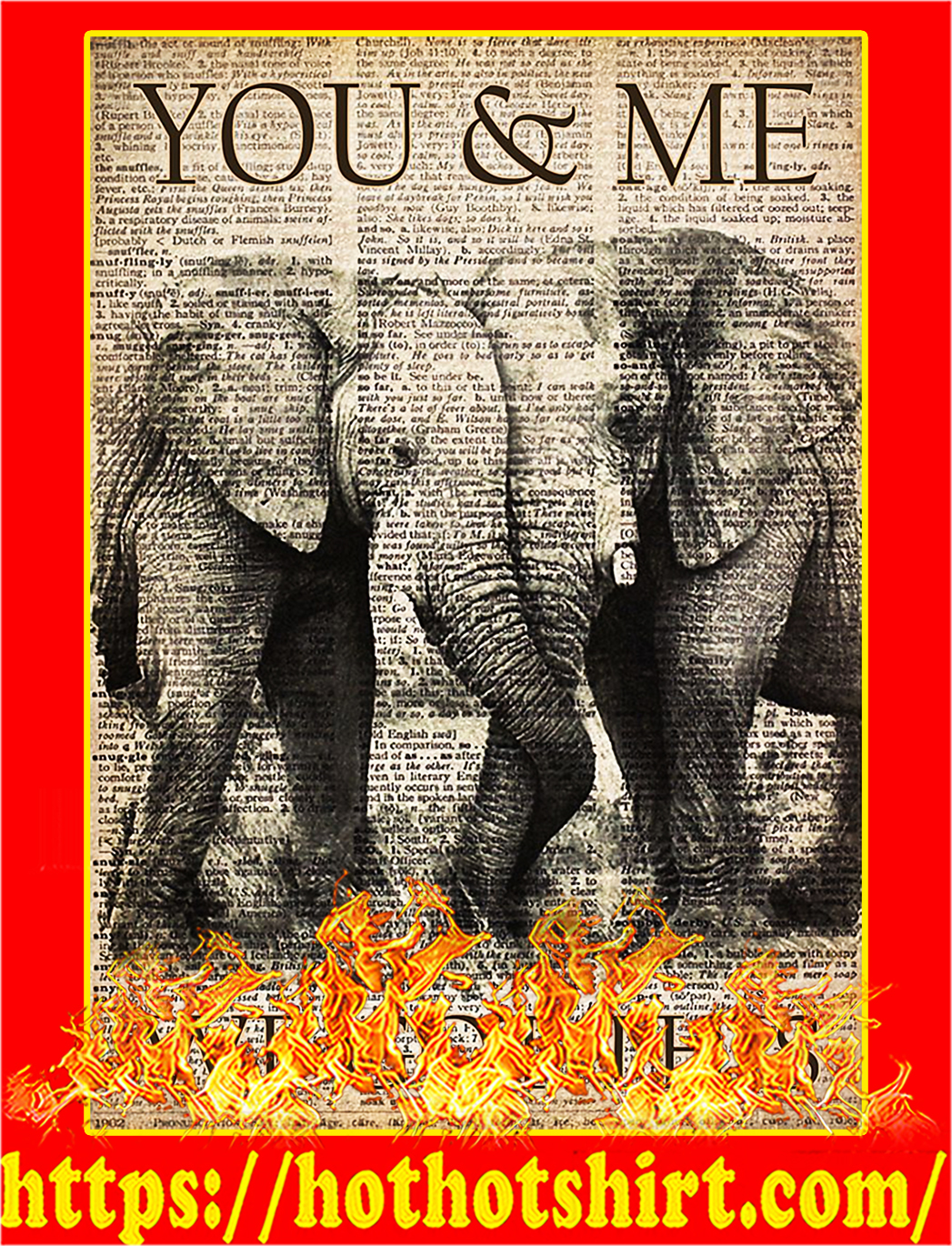 You and me we got this elephant poster - A2