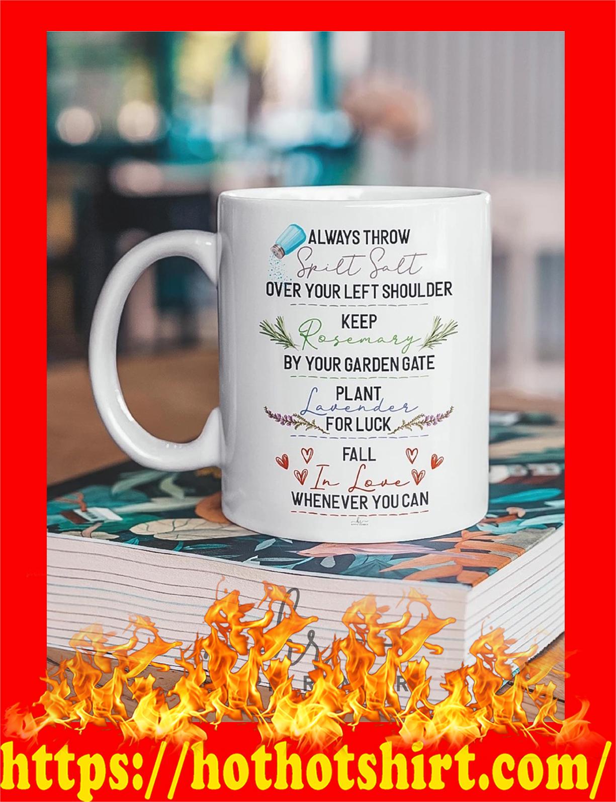 Always throw spilt salt over your left shoulder keep rosemary mug