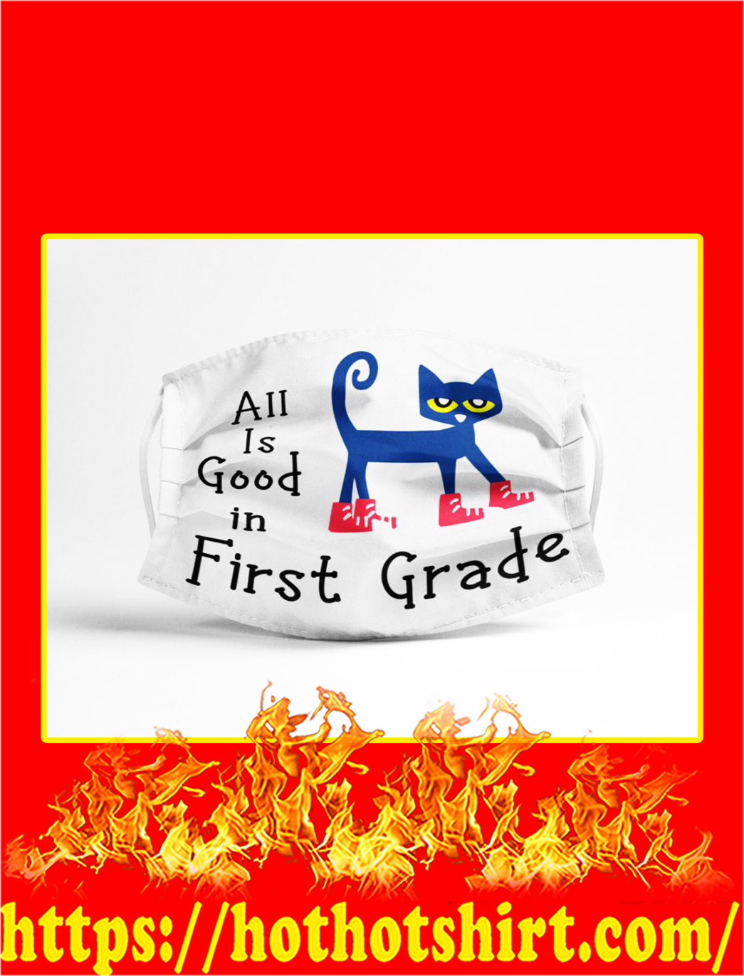 Cat All is good in first grade face mask- pic 1