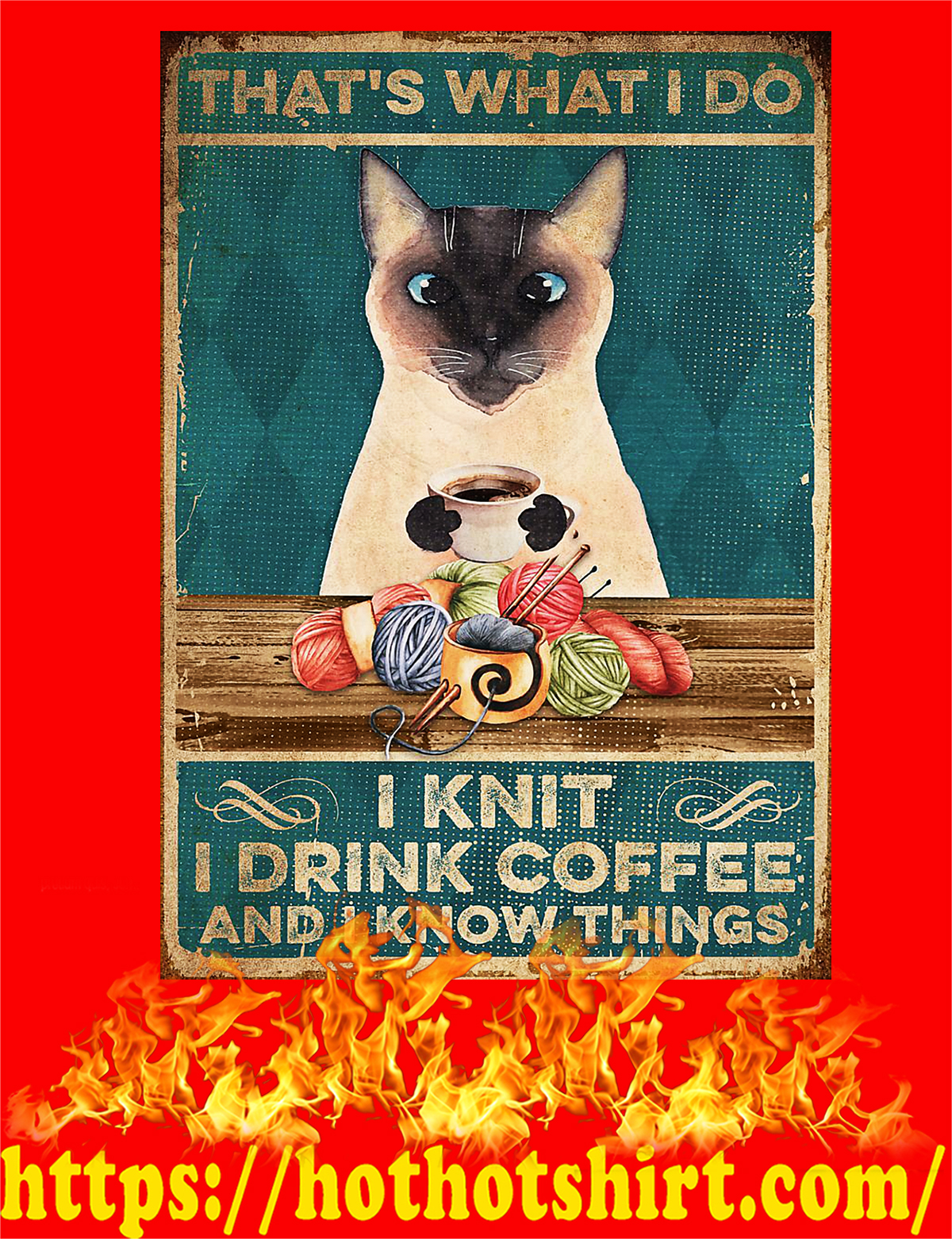 Cat That's what i do i knit i drink coffee and i know things poster - A3
