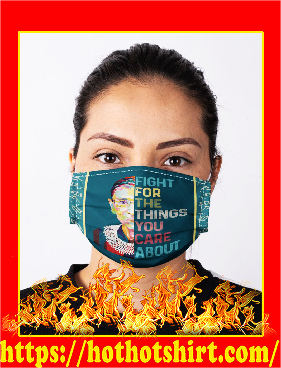 Fight for the things you care about ruth bader ginsburg face mask- pic 1