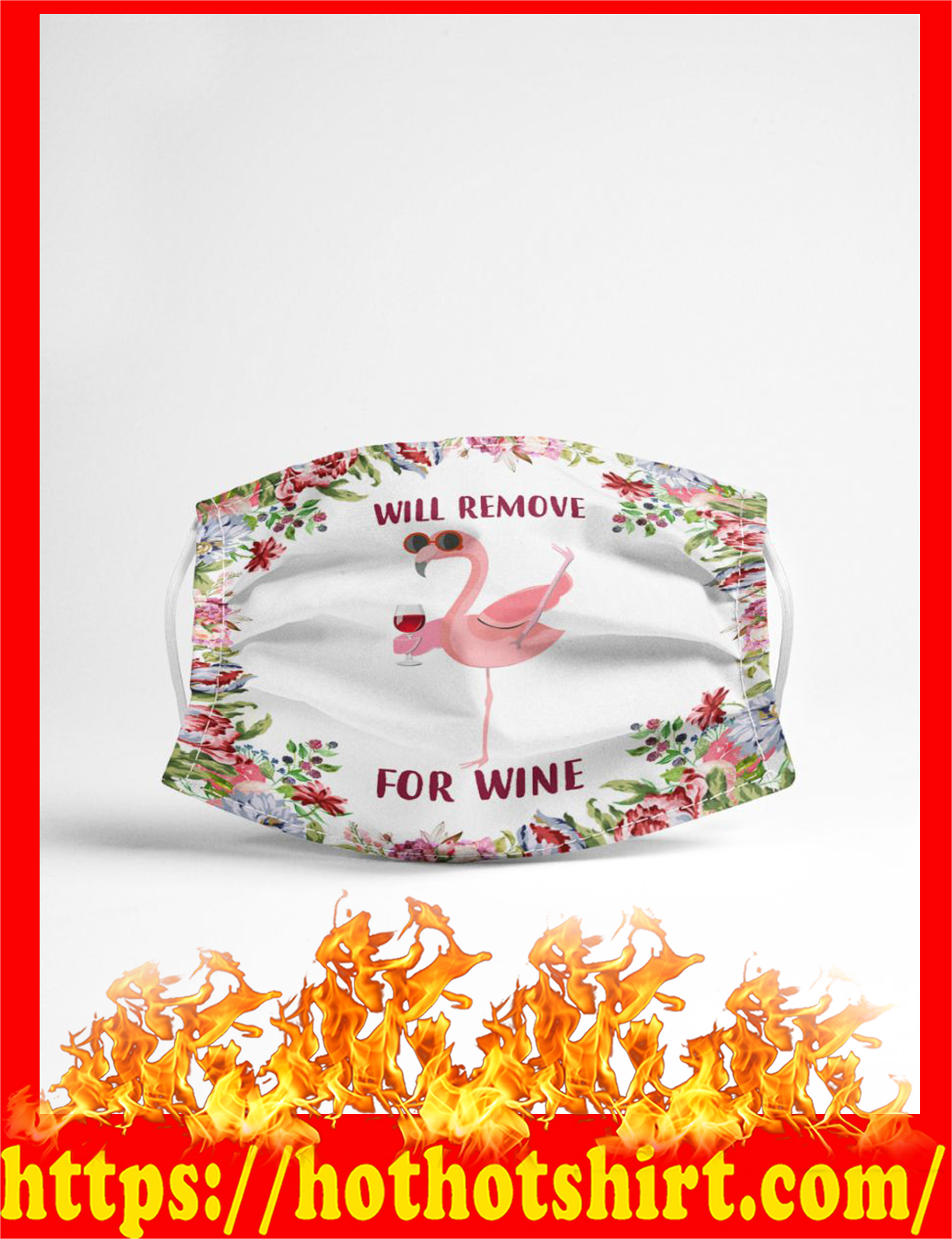 Flower Will Remove For Wine Flamingo FaceMask