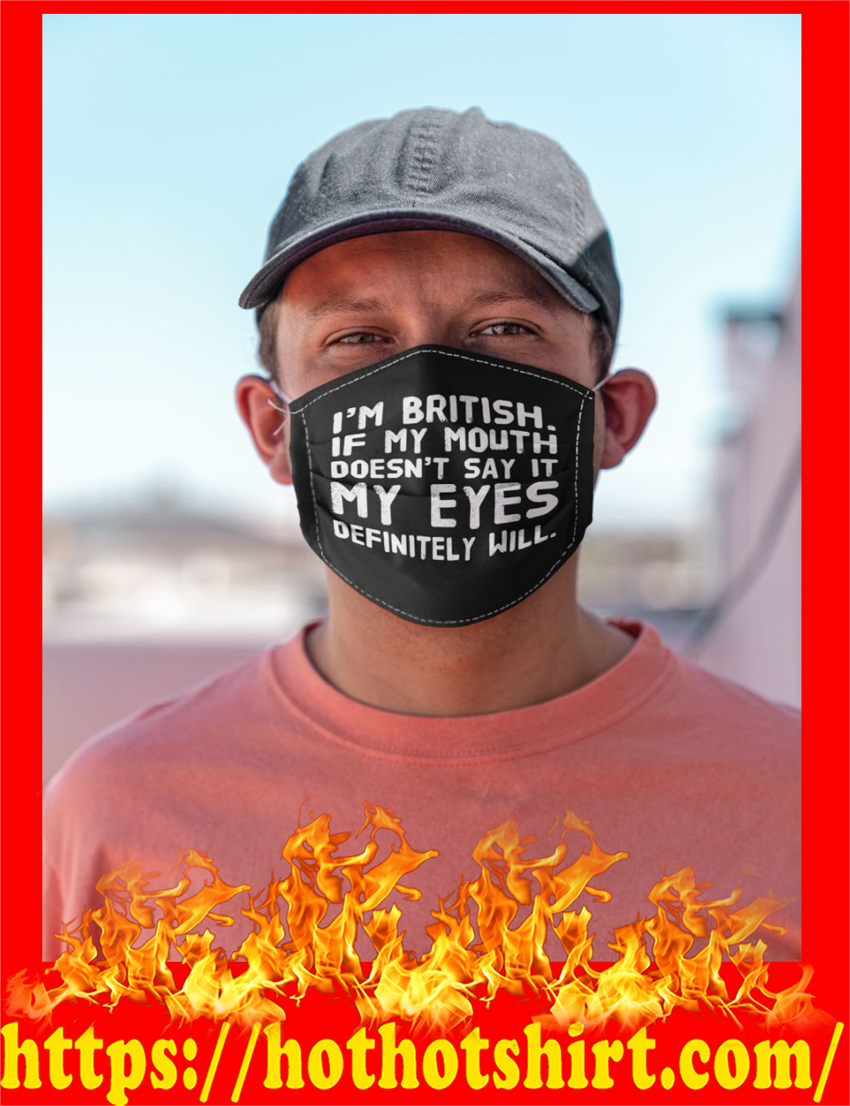 I'm british if my mouth doesn't say it my eyes definitely will face mask - detail