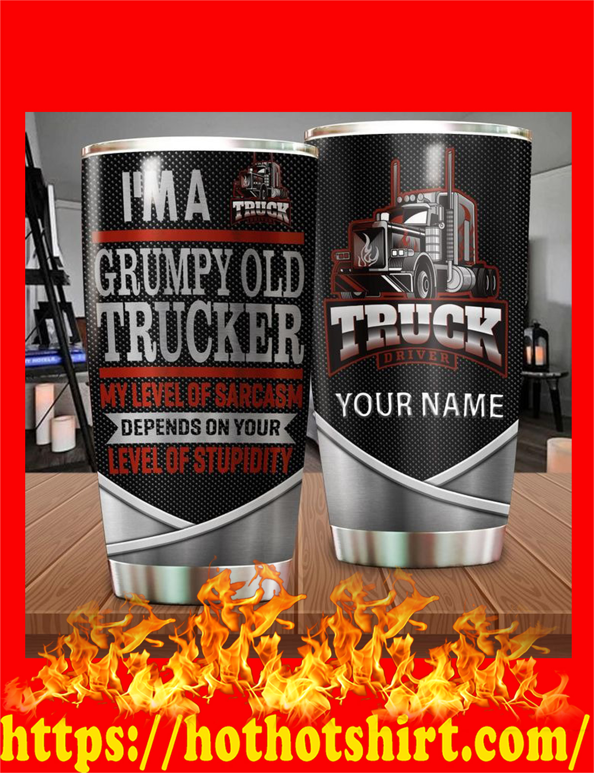 I'm grumpy old trucker customize name tumbler - detail