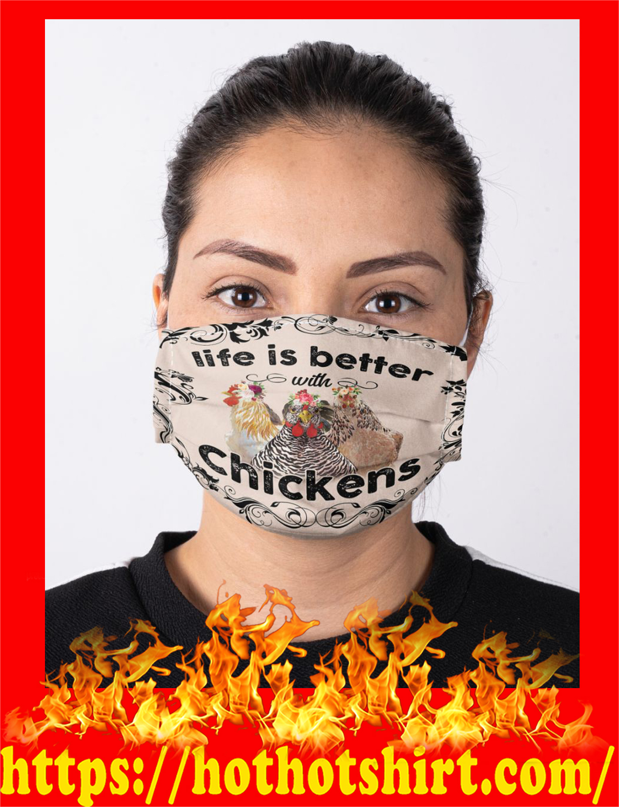 Life is better with chickens face mask - detail