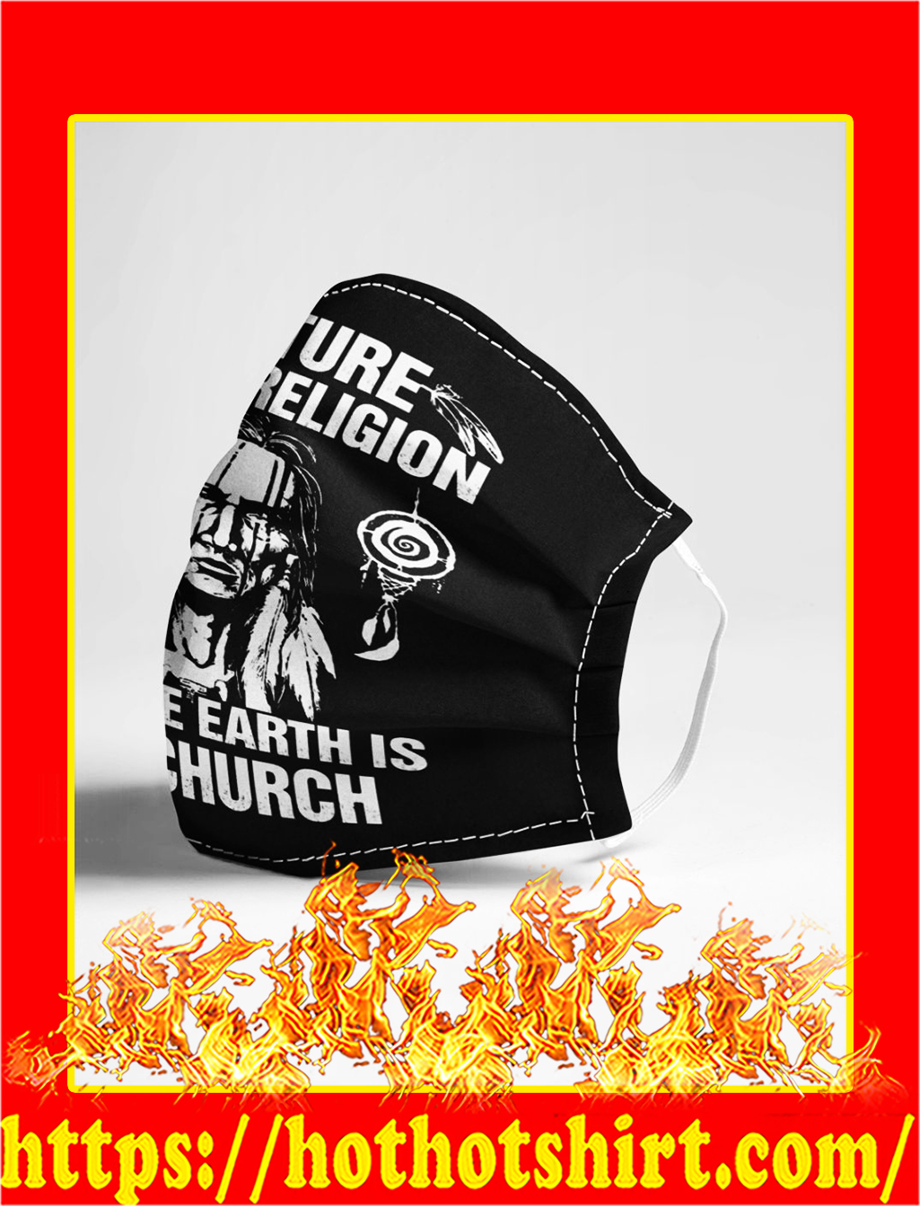 Nature is my religion and the earth is my church face mask- pic 1