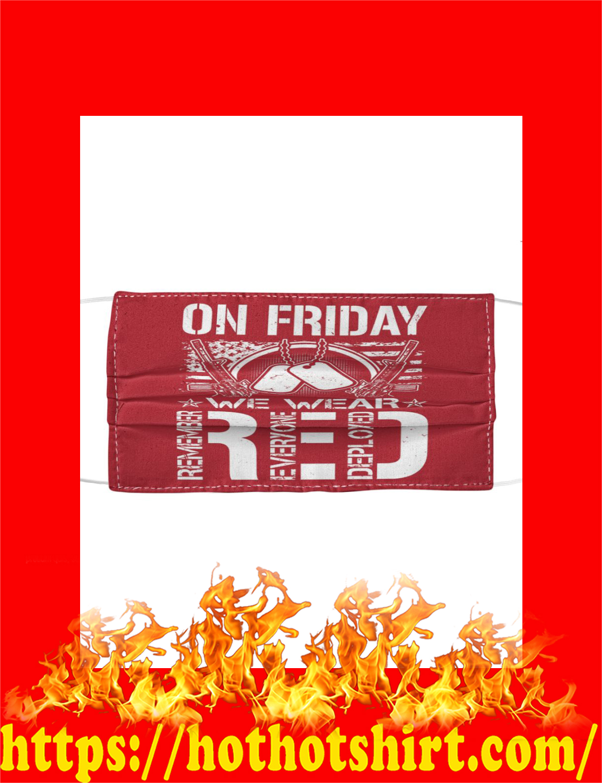 On friday we wear red remember everyone deployed face mask - detail