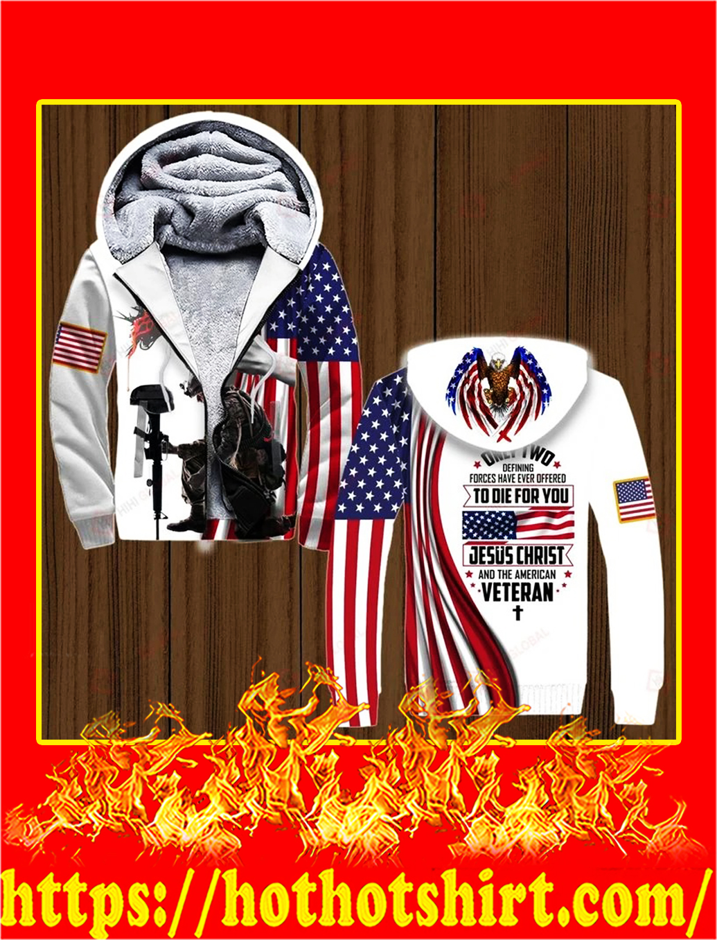 Only two defining forces have ever offered to die for you jesus christ and the american veteran all over printed zip hoodieOnly two defining forces have ever offered to die for you jesus christ and the american veteran all over printed zip hoodie