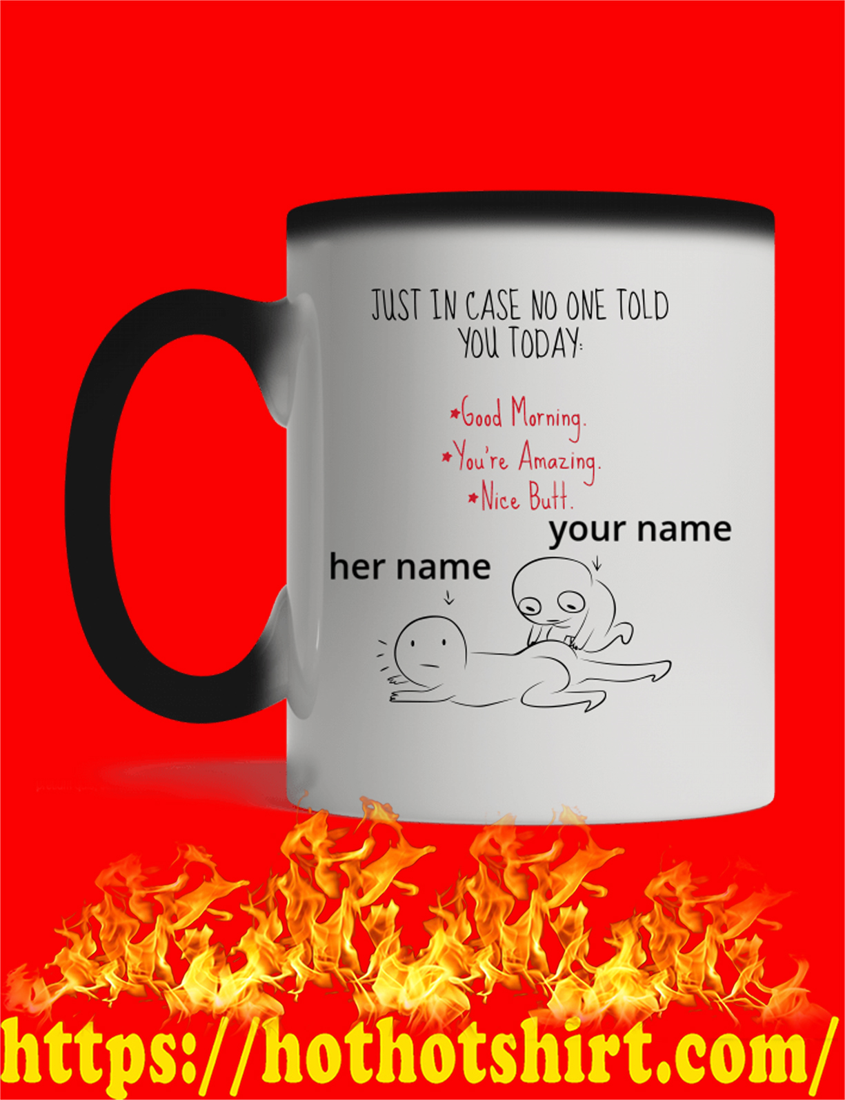Personalized custom Just in case no one told you today good morning magic mug