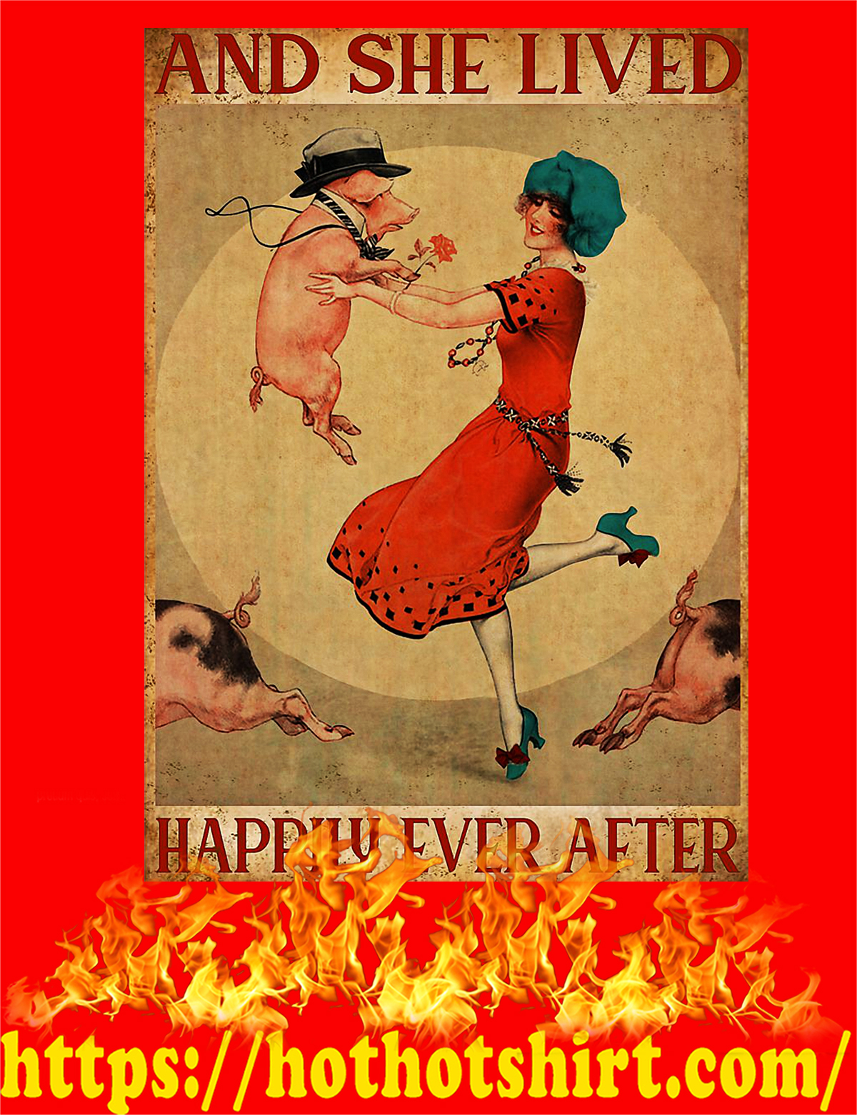 Pig And she lived happily ever after poster - A4