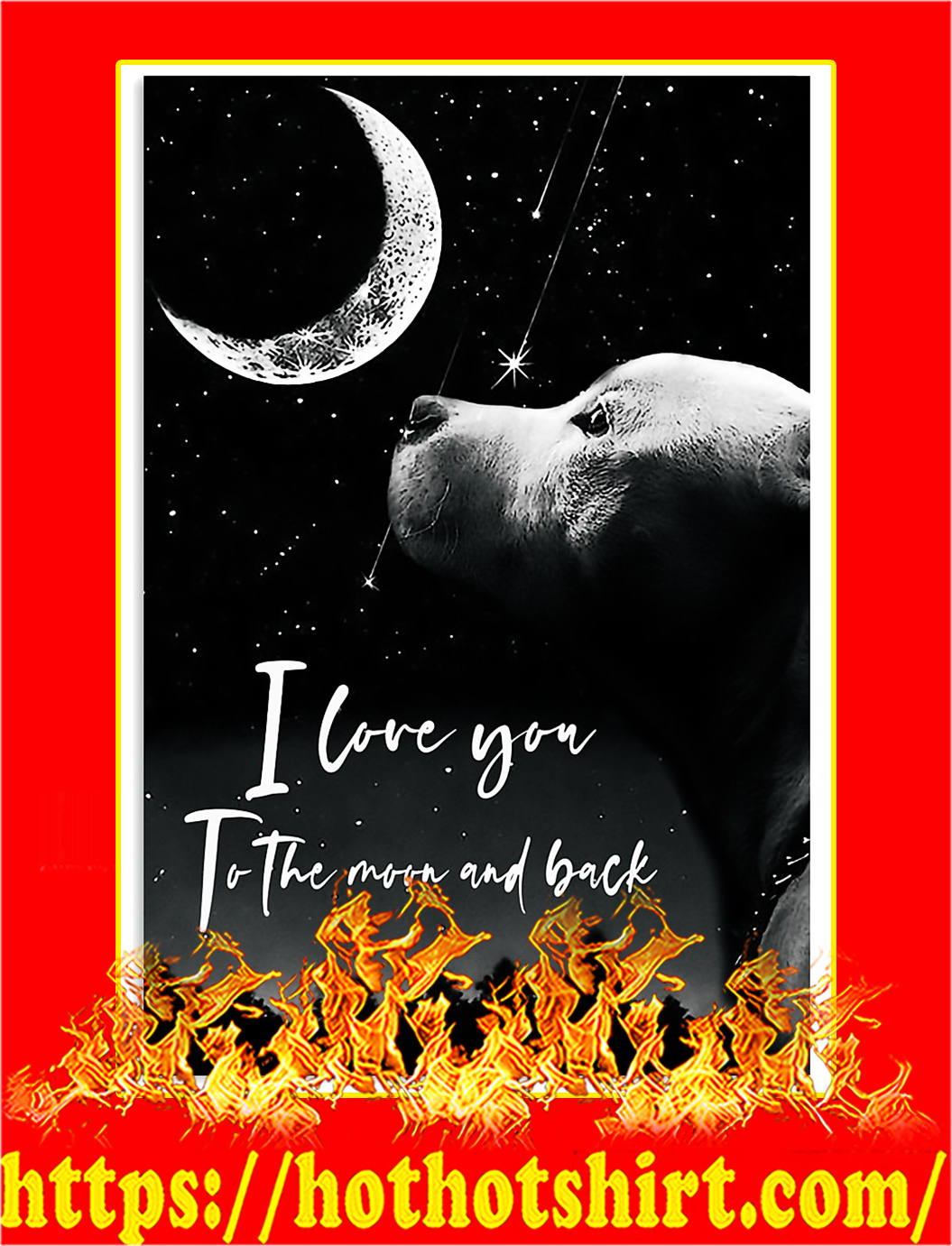 Pitbull i love you to the moon and back poster - A3