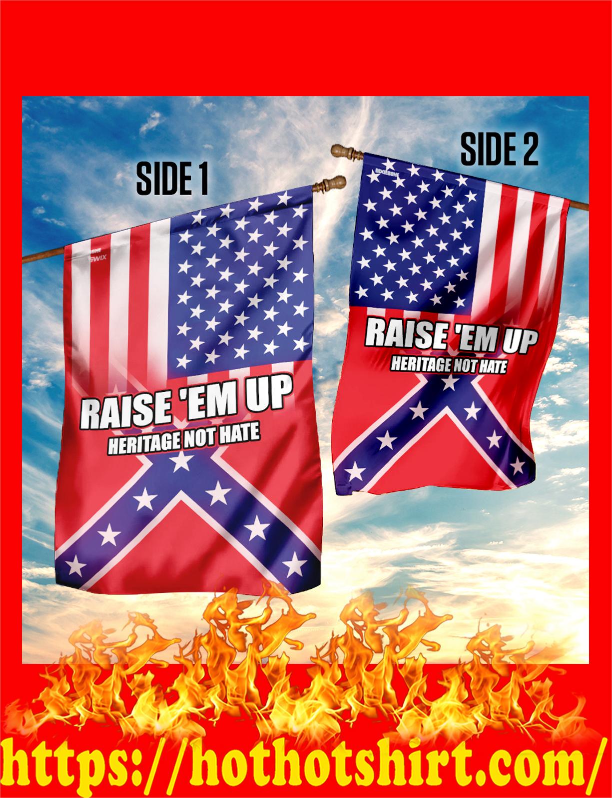 Raidse 'em up herritage not hate confederate american flag
