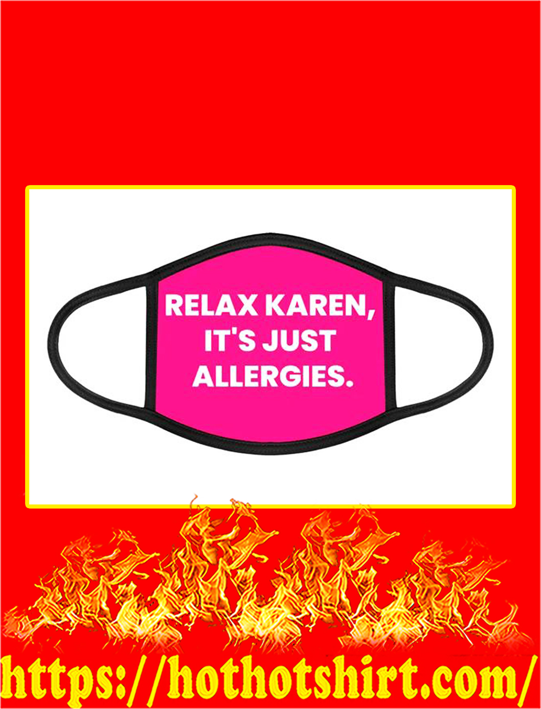 Relax karen it's just allergies face mask- pic 1