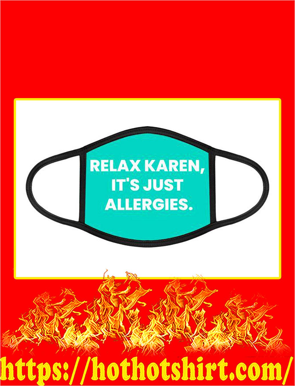 Relax karen it's just allergies face mask- pic 2
