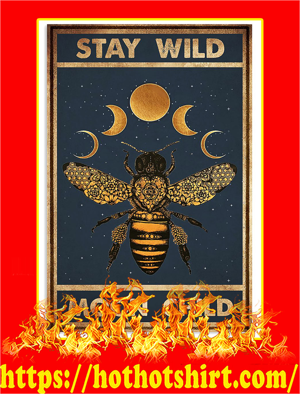 Stay wild moon child bee poster - A2