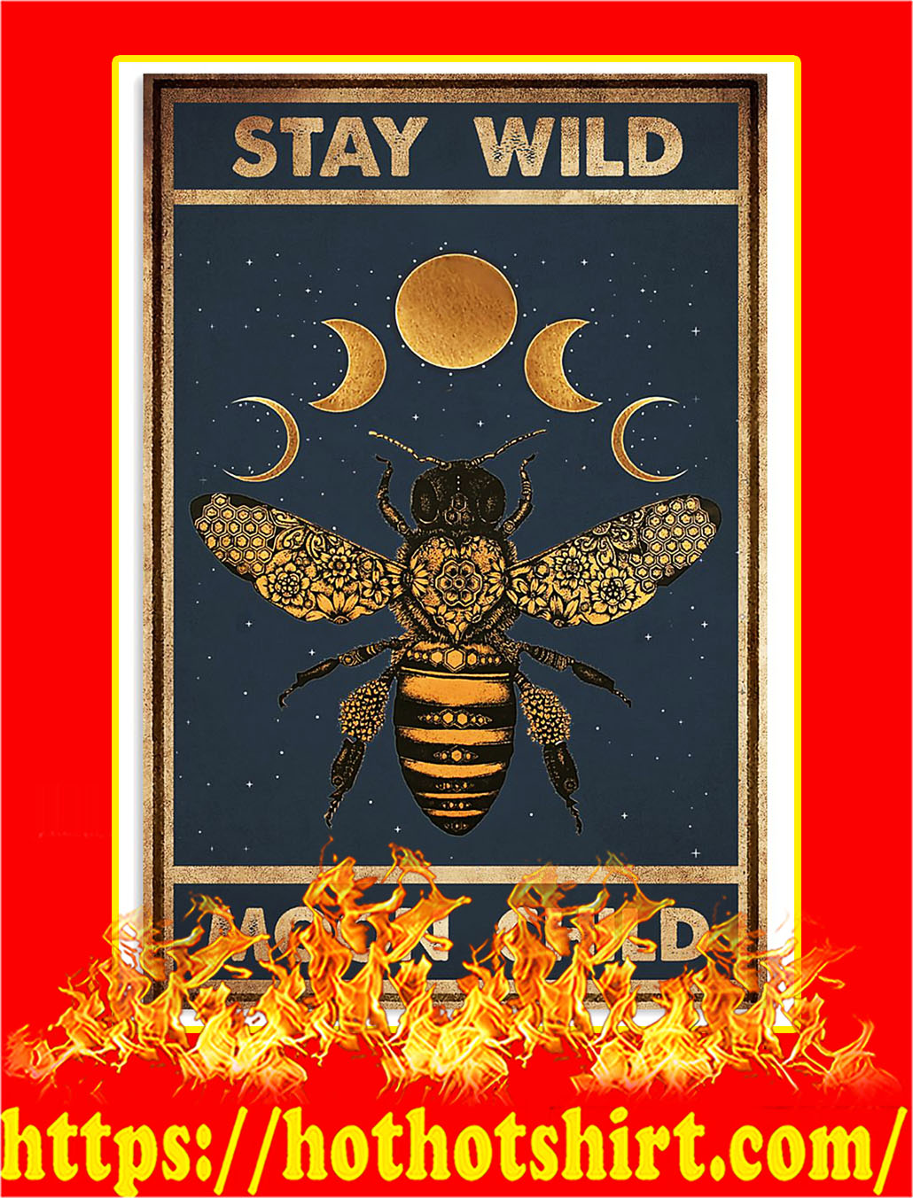 Stay wild moon child bee poster - A3