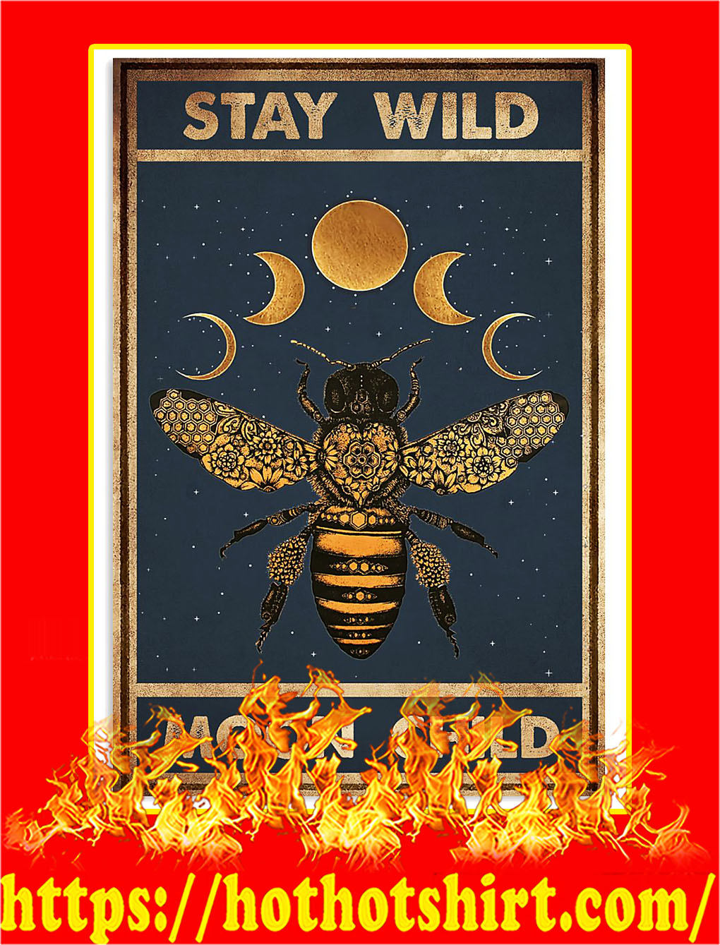 Stay wild moon child bee poster - A4