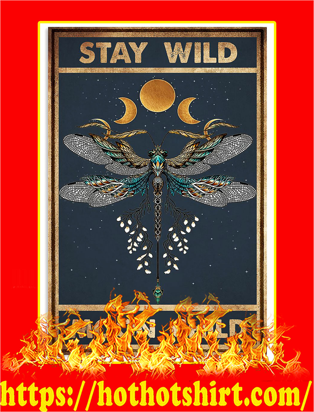 Stay wild moon child dragonfly poster - A3