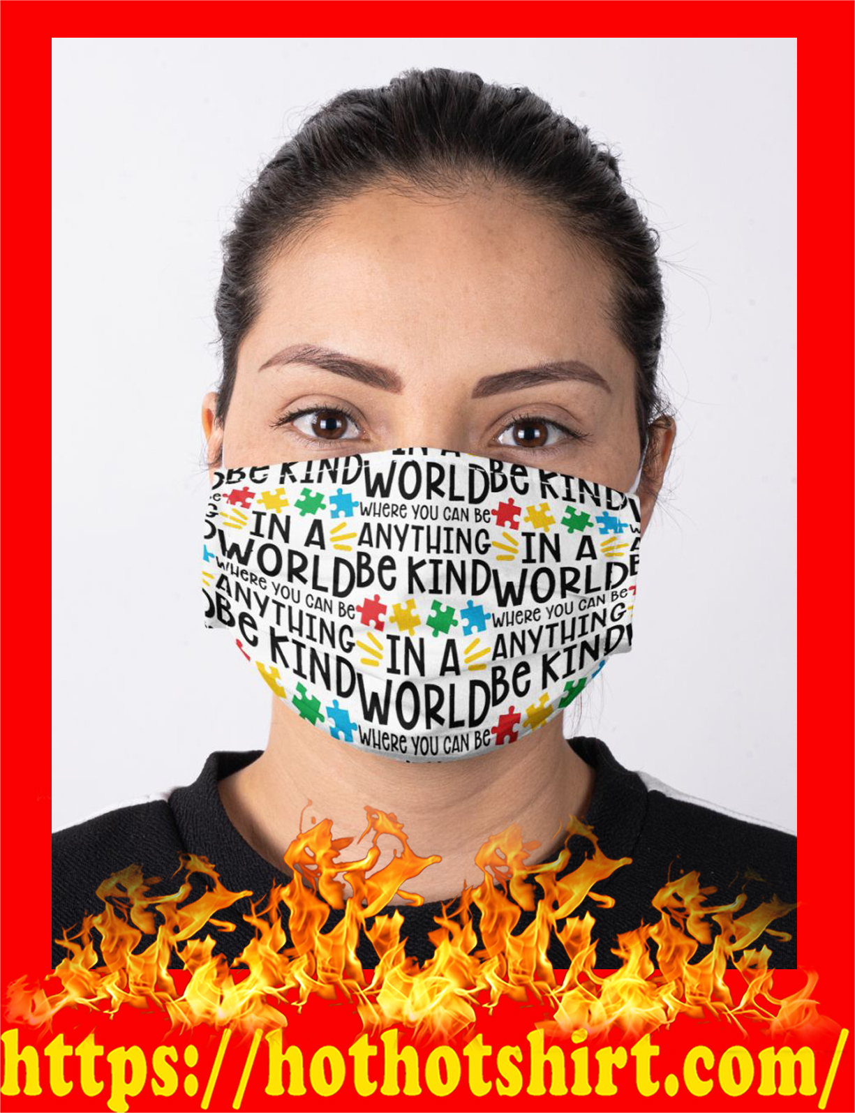 Teachers autism in a world where you can be anything be kind face mask