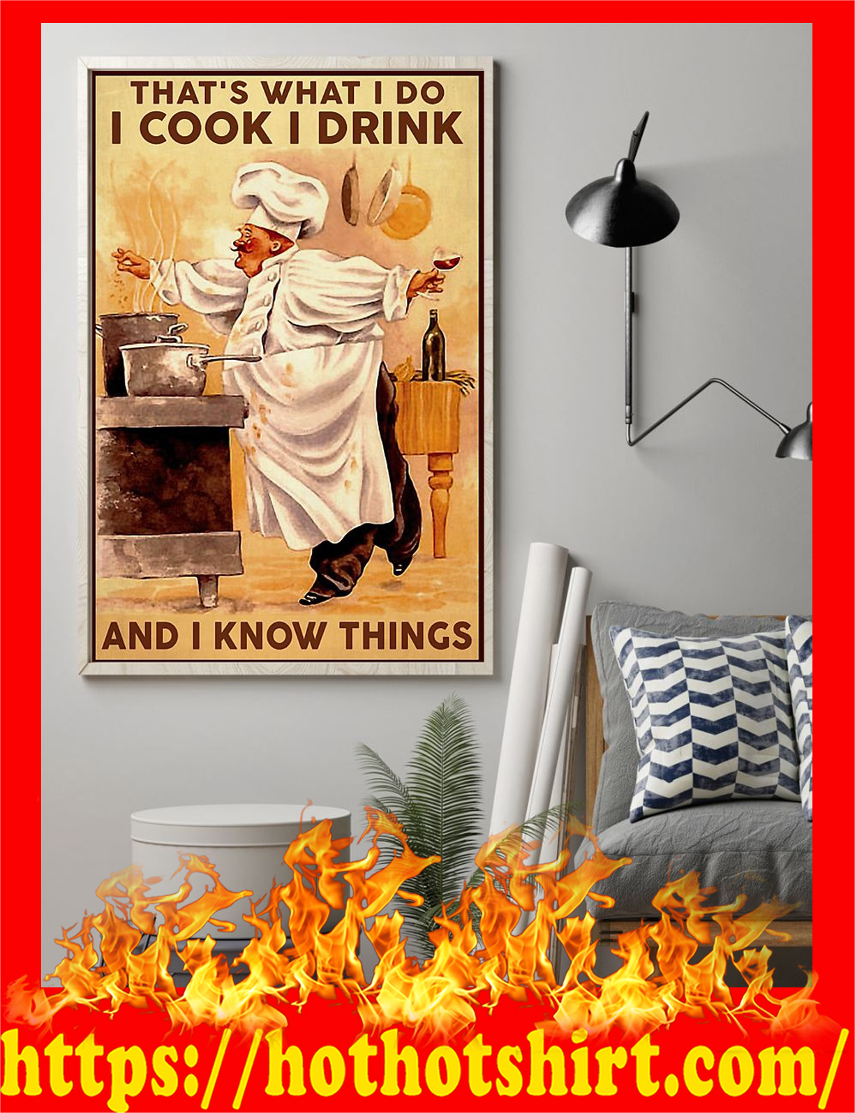 That's what i do i cook i drink and i know things chef poster 2