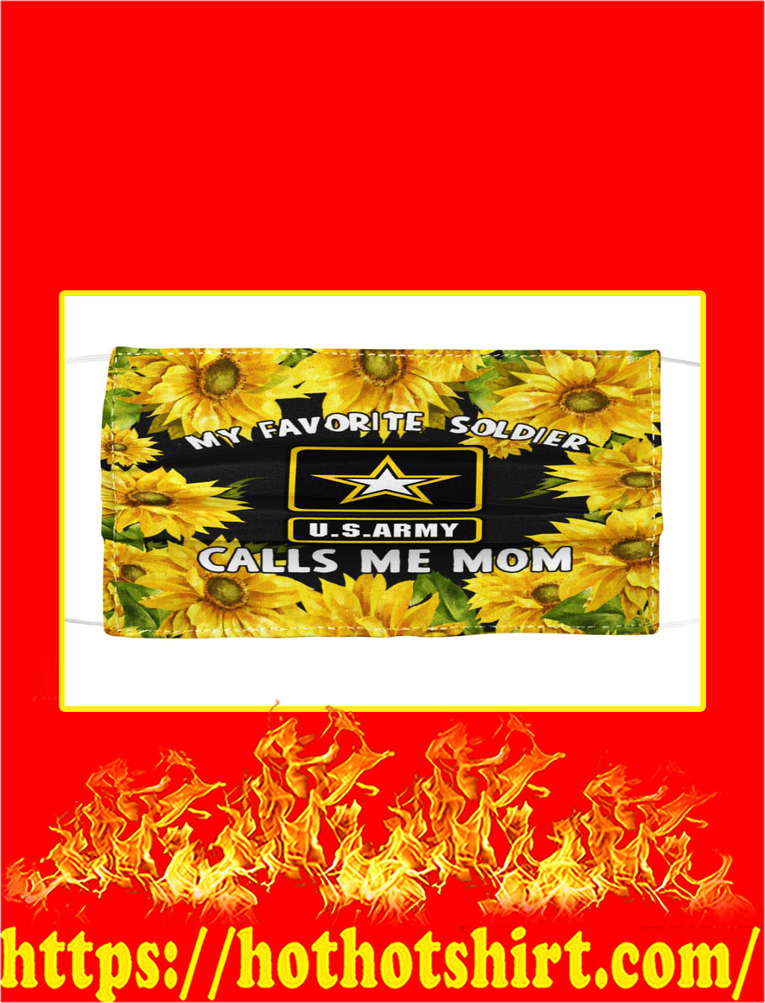 US army My favorite soldier calls me mom sunflower face mask