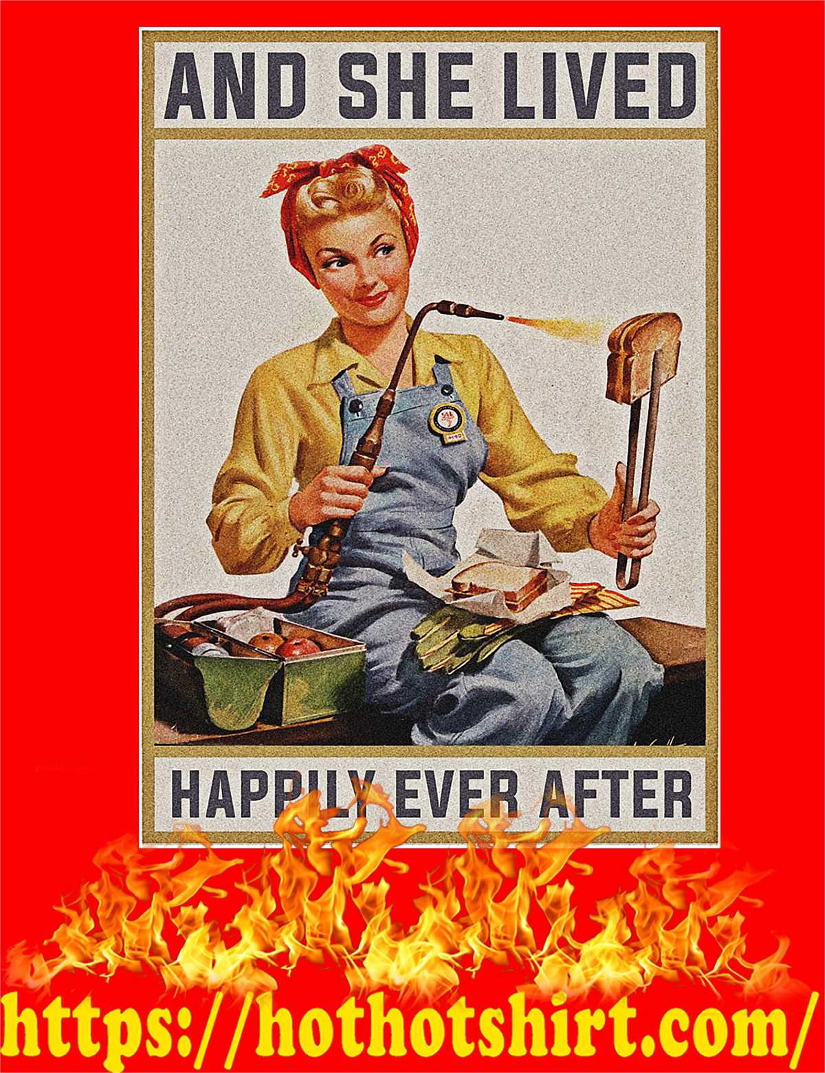 Welder woman And she lived happily ever after poster - A4