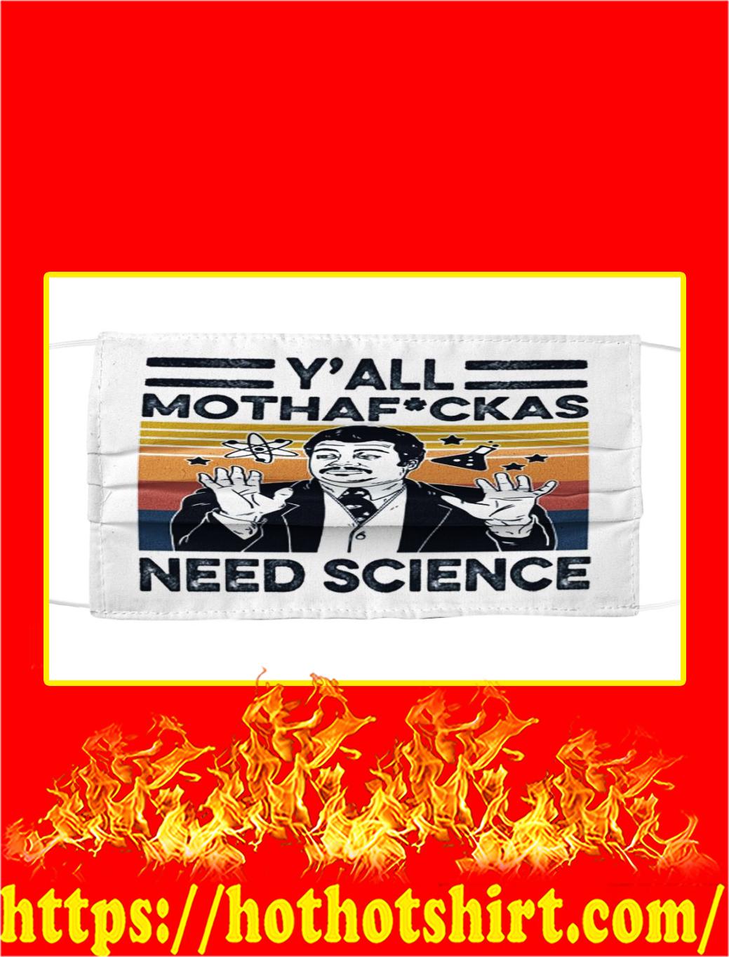 Y'all mothafuckas need science face mask