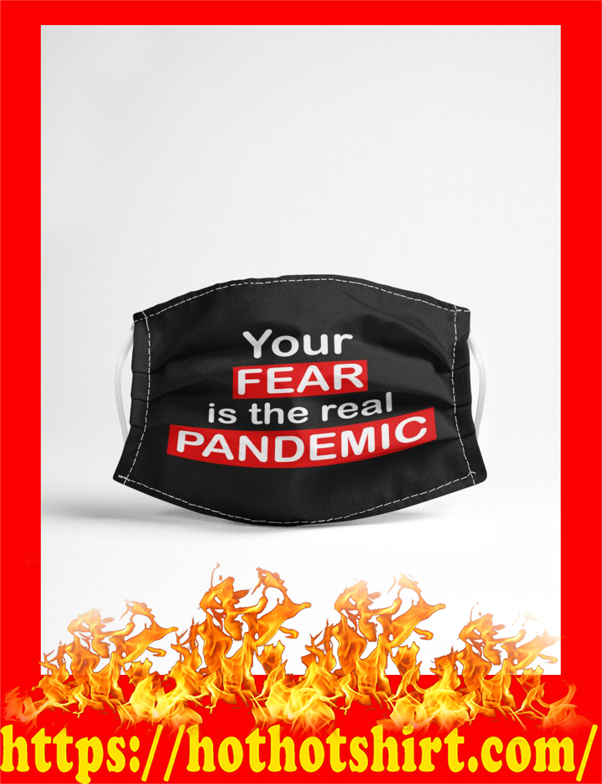 Your fear is the real pandemic face mask - detail