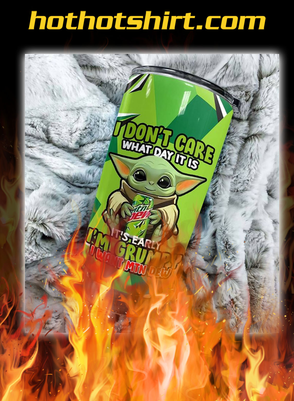 Baby yoda mountain dew i don't care what day it is tumbler- pic 1