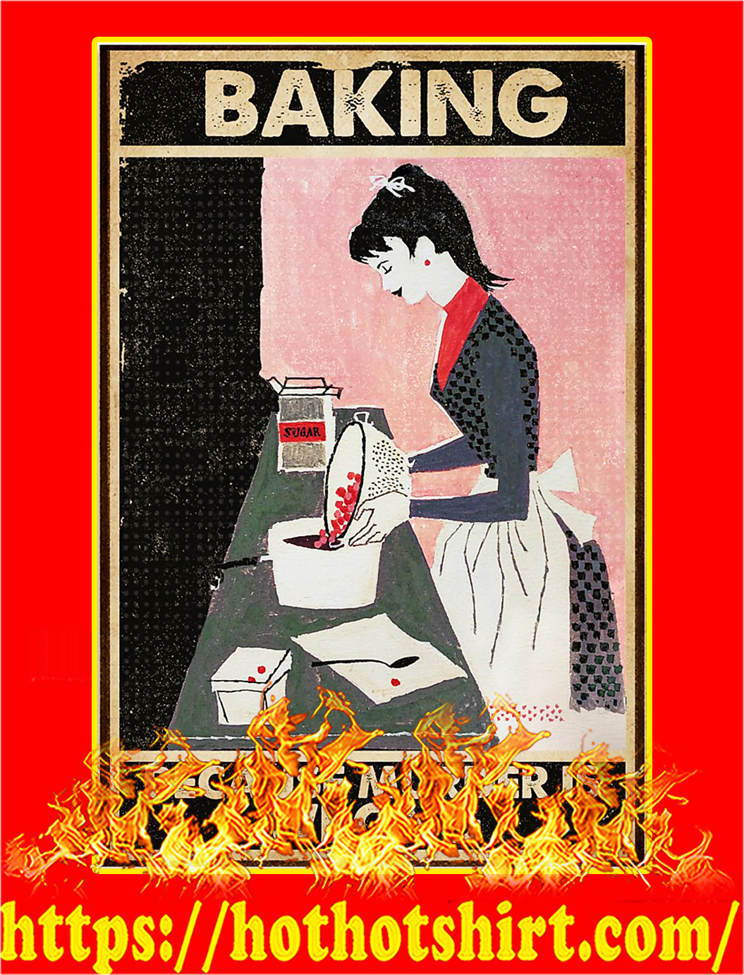 Baking because muder is wrong poster - A3