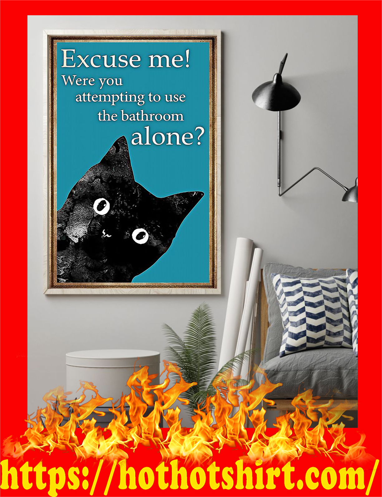 Black cat excuse me were you attempting to use the bathroom alone poster - Pic 2