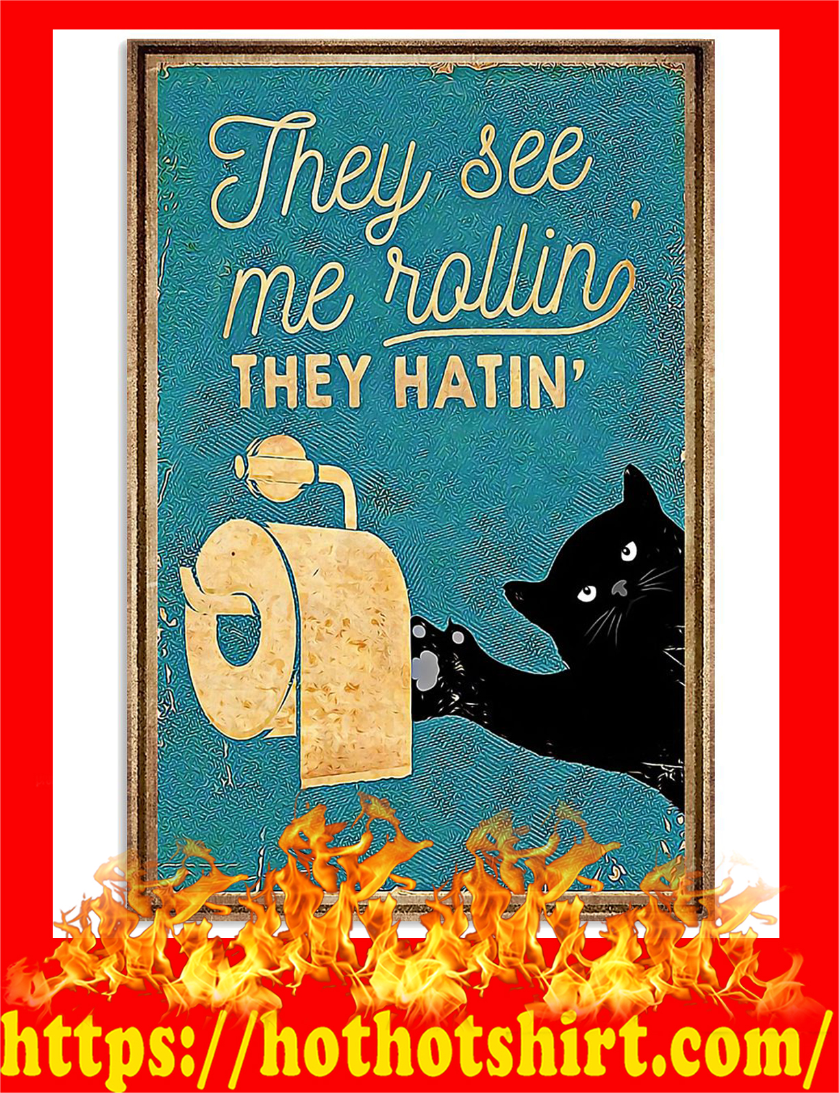 Black cat they see me rollin they hatin poster - Pic 3