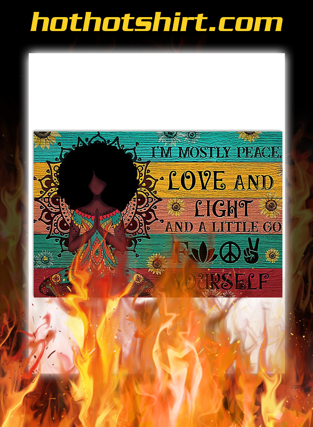 Black girl yoga i'm mostly peace love and light and a little go fuck yourself poster A3