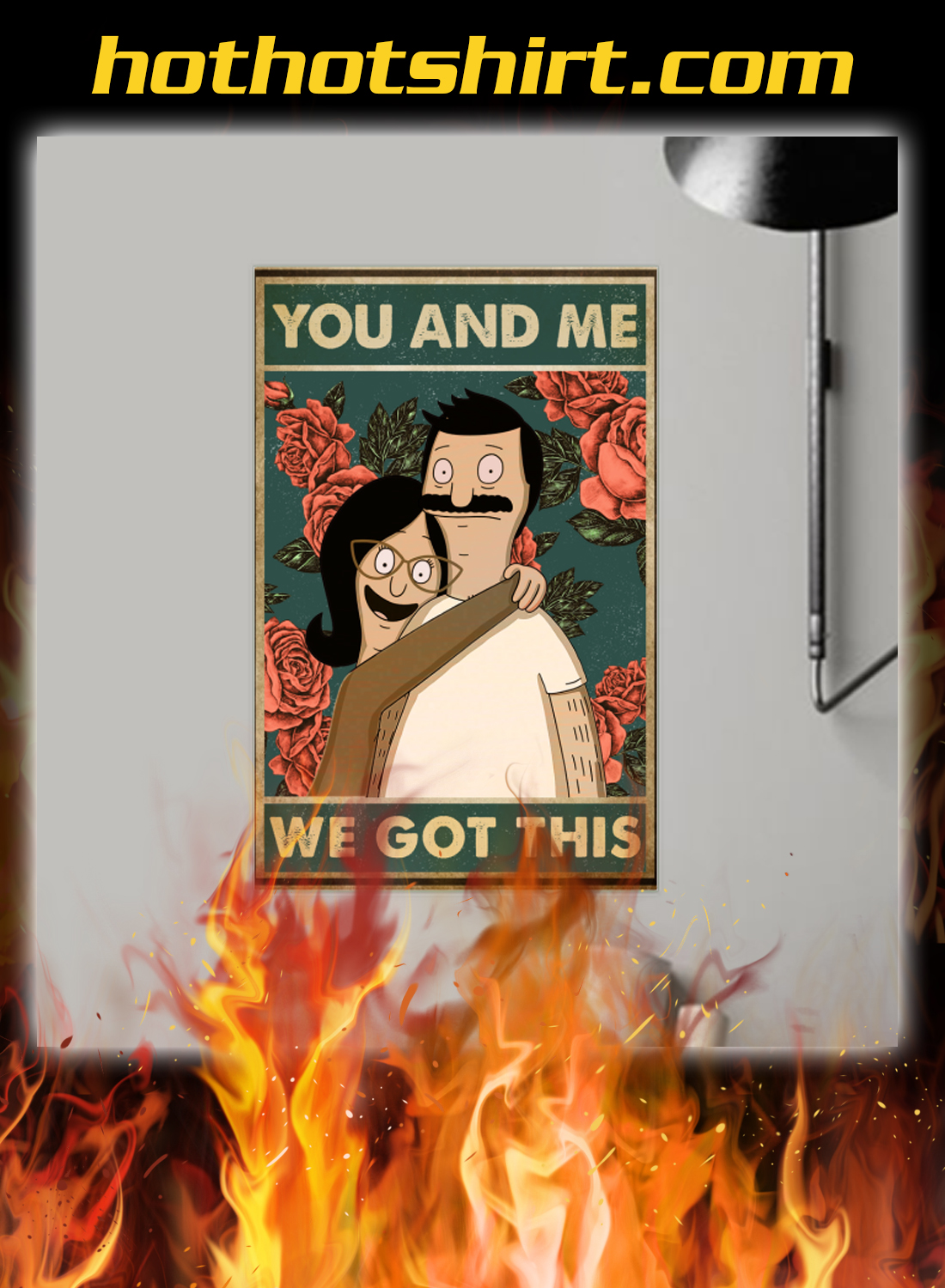 Bob and linda Belcher you and me we got this poster 1