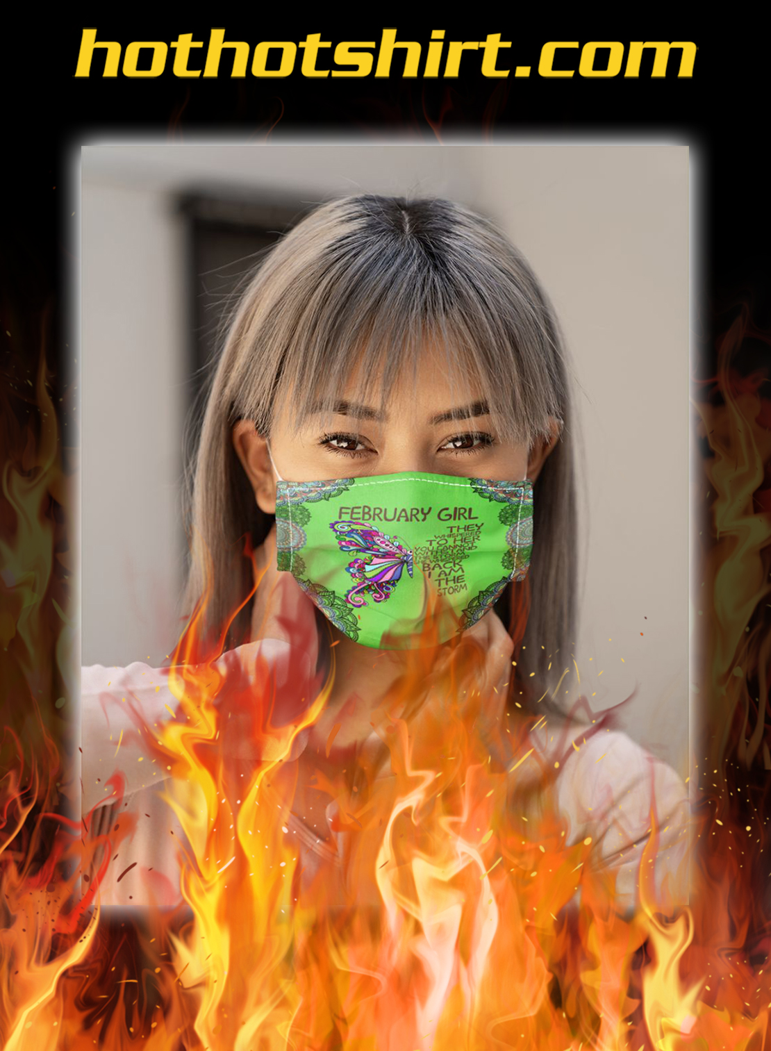 Butterfly february girl they whispered to her you cannot withstand the storm face mask- pic 1