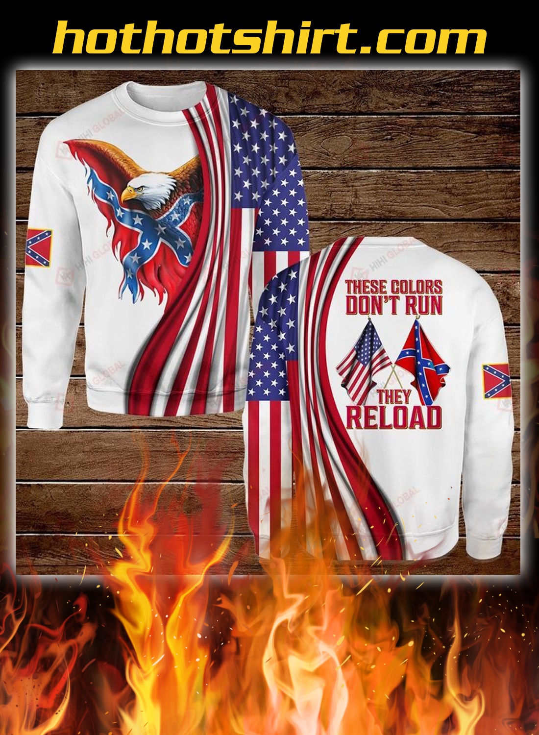 Confederate states of america flag these colors don't run they reload sweatshirt