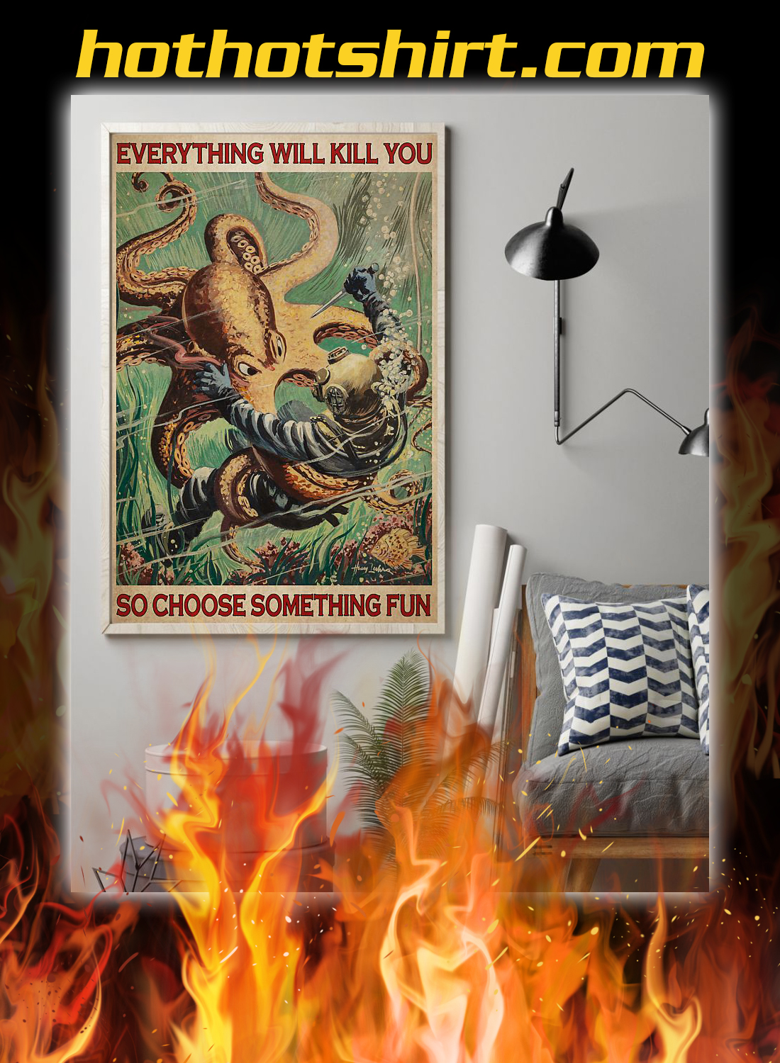 Diver and octopus everything will kill you so choose something fun poster 2