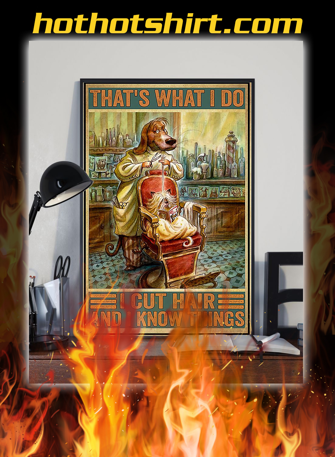 Dog hairdresser that's what i do i cut hair and i know things poster 2