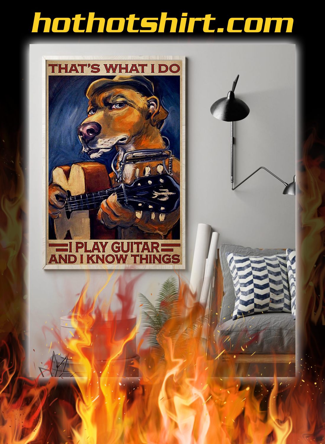 Dog that's what i do i play guitar and i know things poster 1