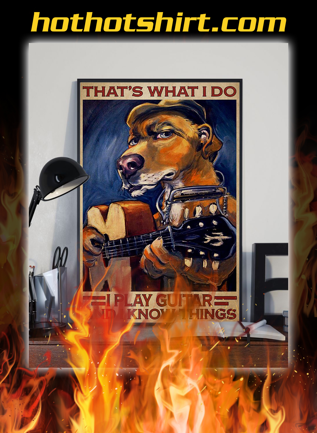 Dog that's what i do i play guitar and i know things poster 2