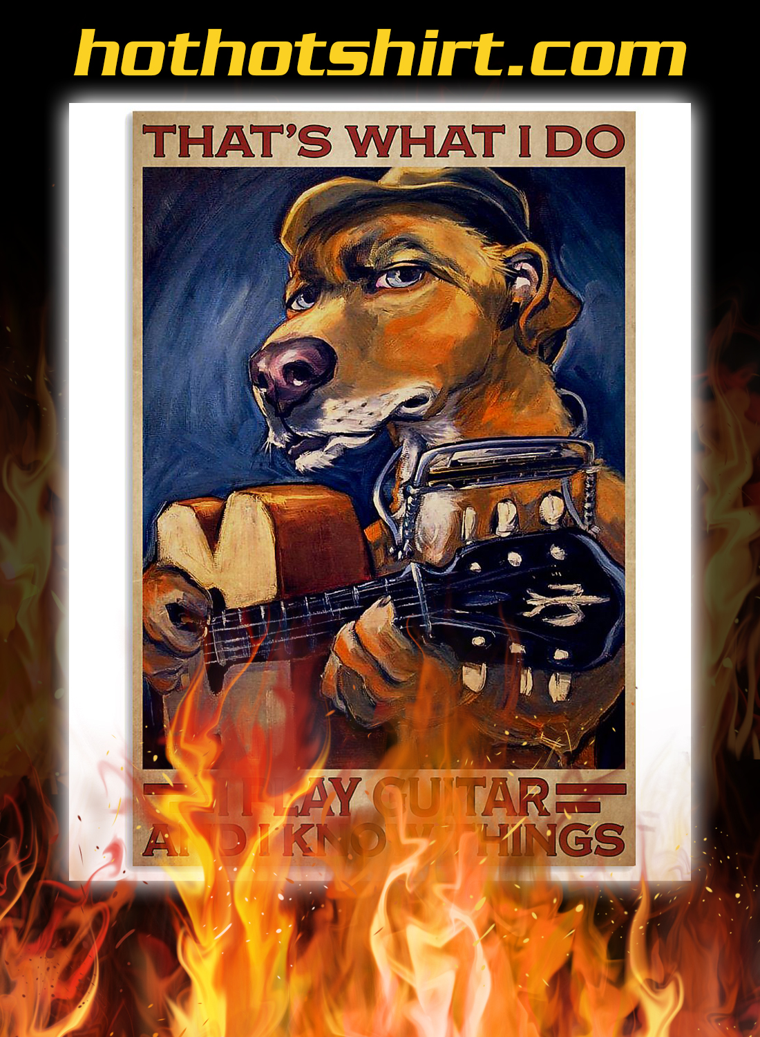 Dog that's what i do i play guitar and i know things poster