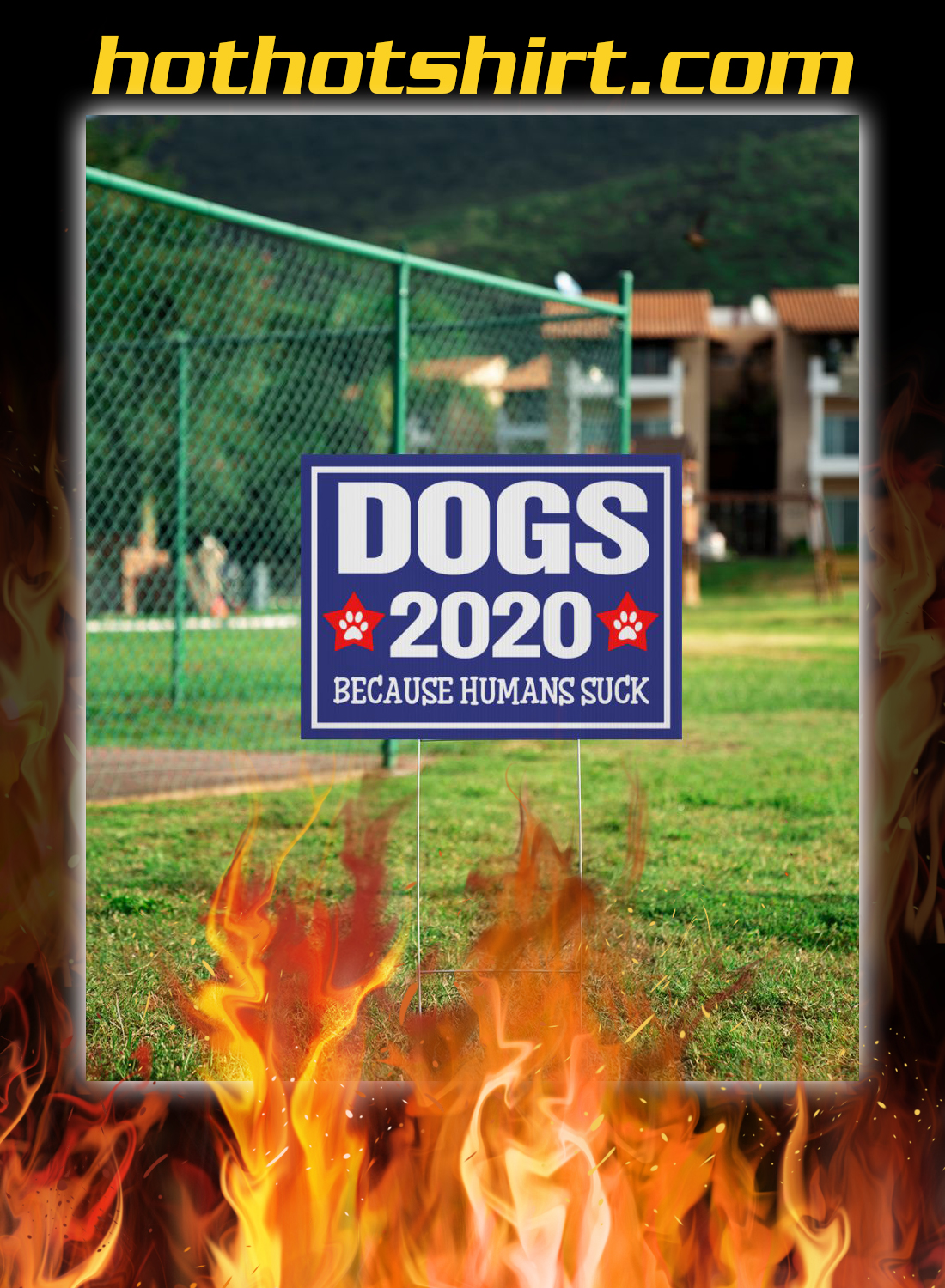 Dogs 2020 because humans suck yard sign 1