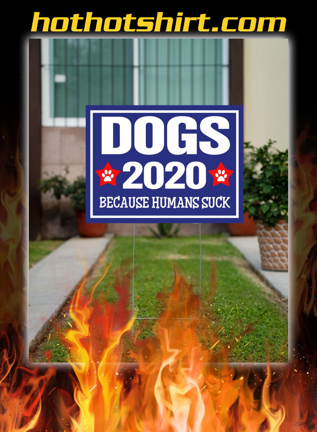 Dogs 2020 because humans suck yard sign 2