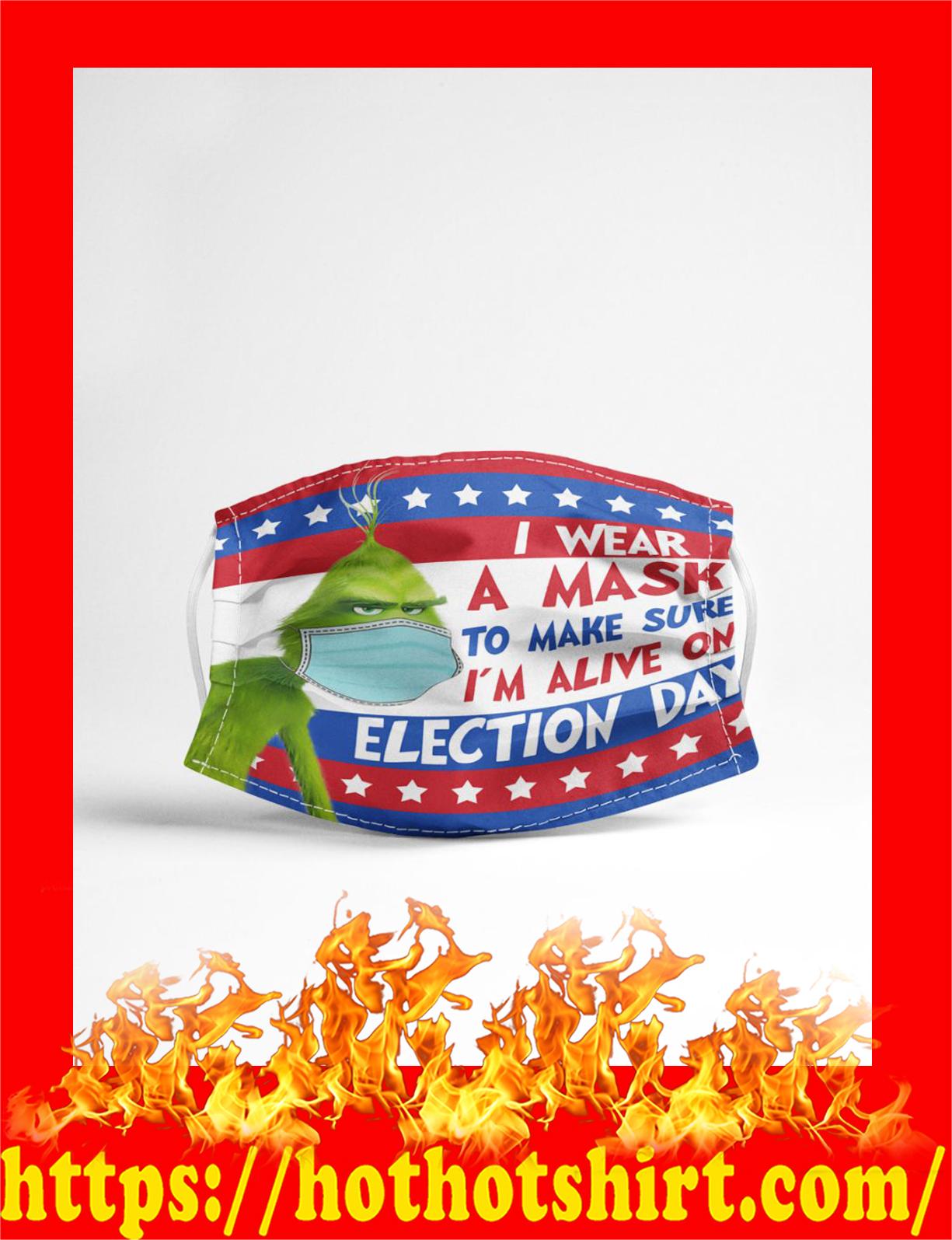 Face mask I wear a mask to make sure i'm alive on election day - detail