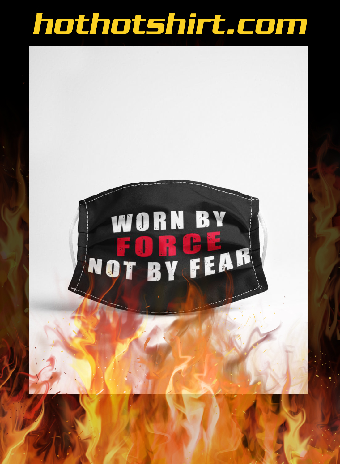Face mask worn by force not be fear