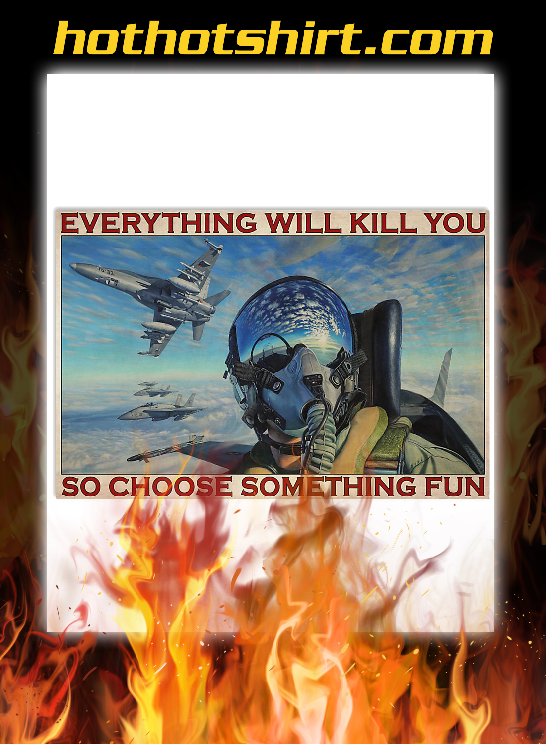 Fighter Aircraft Everything Will Kill Poster 1