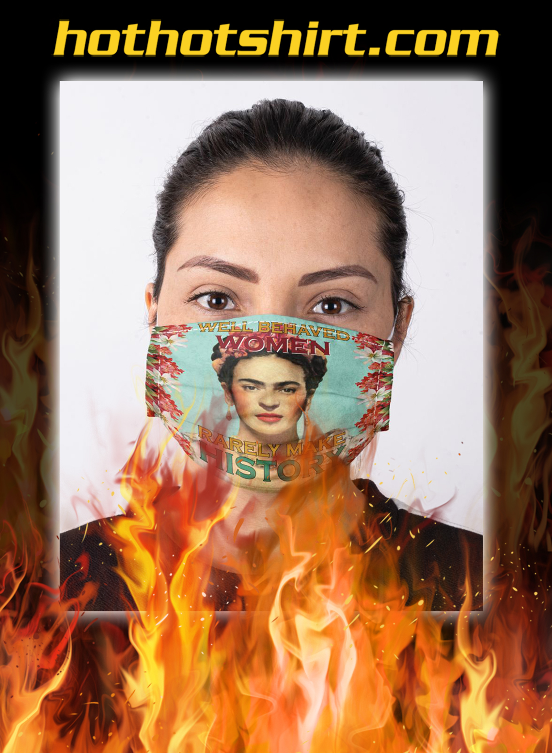 Frida kahlo well behaved women rarely make history face mask- pic 1