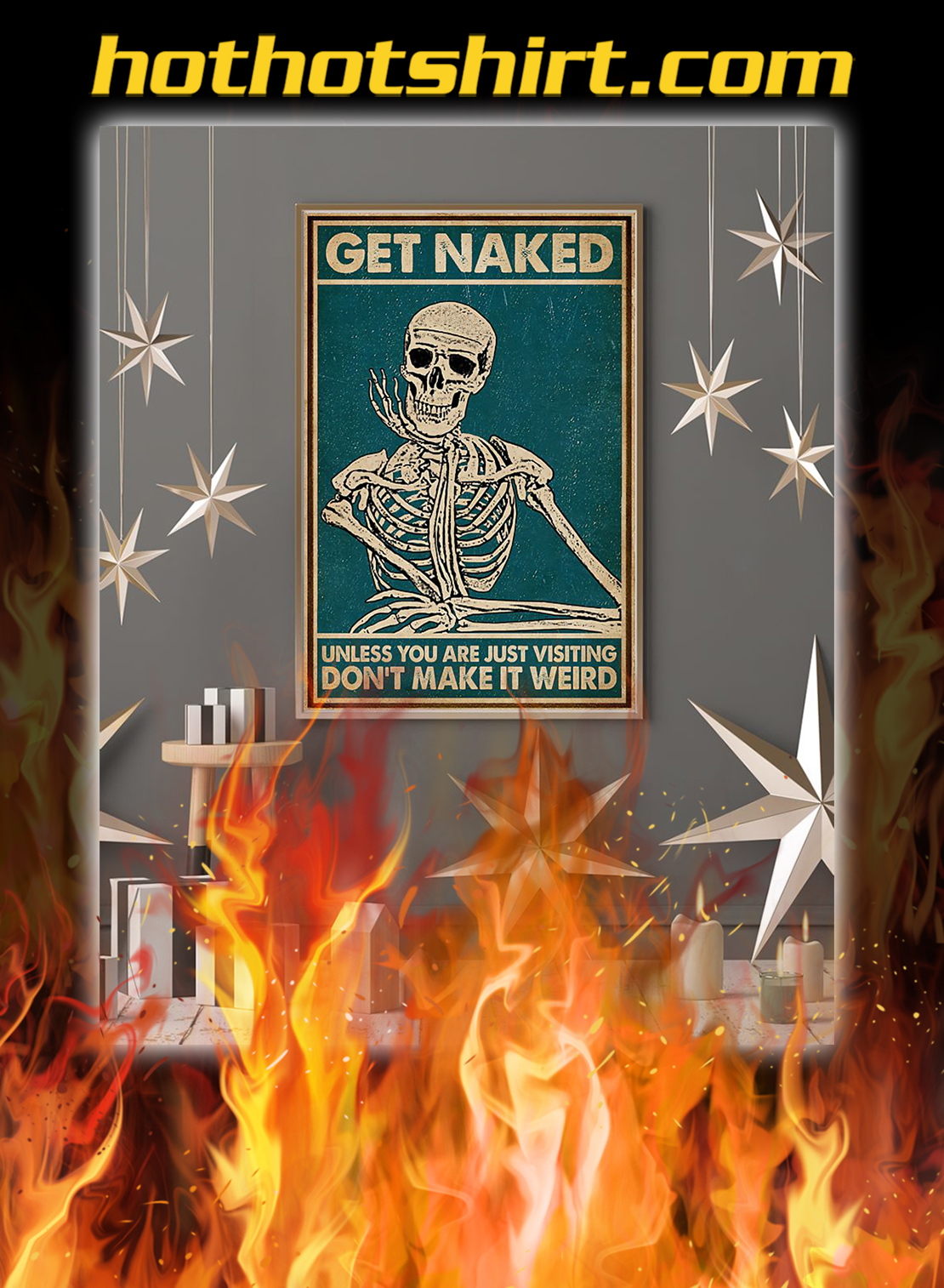 Get naked unless you are just visiting don't make it weird poster- A3