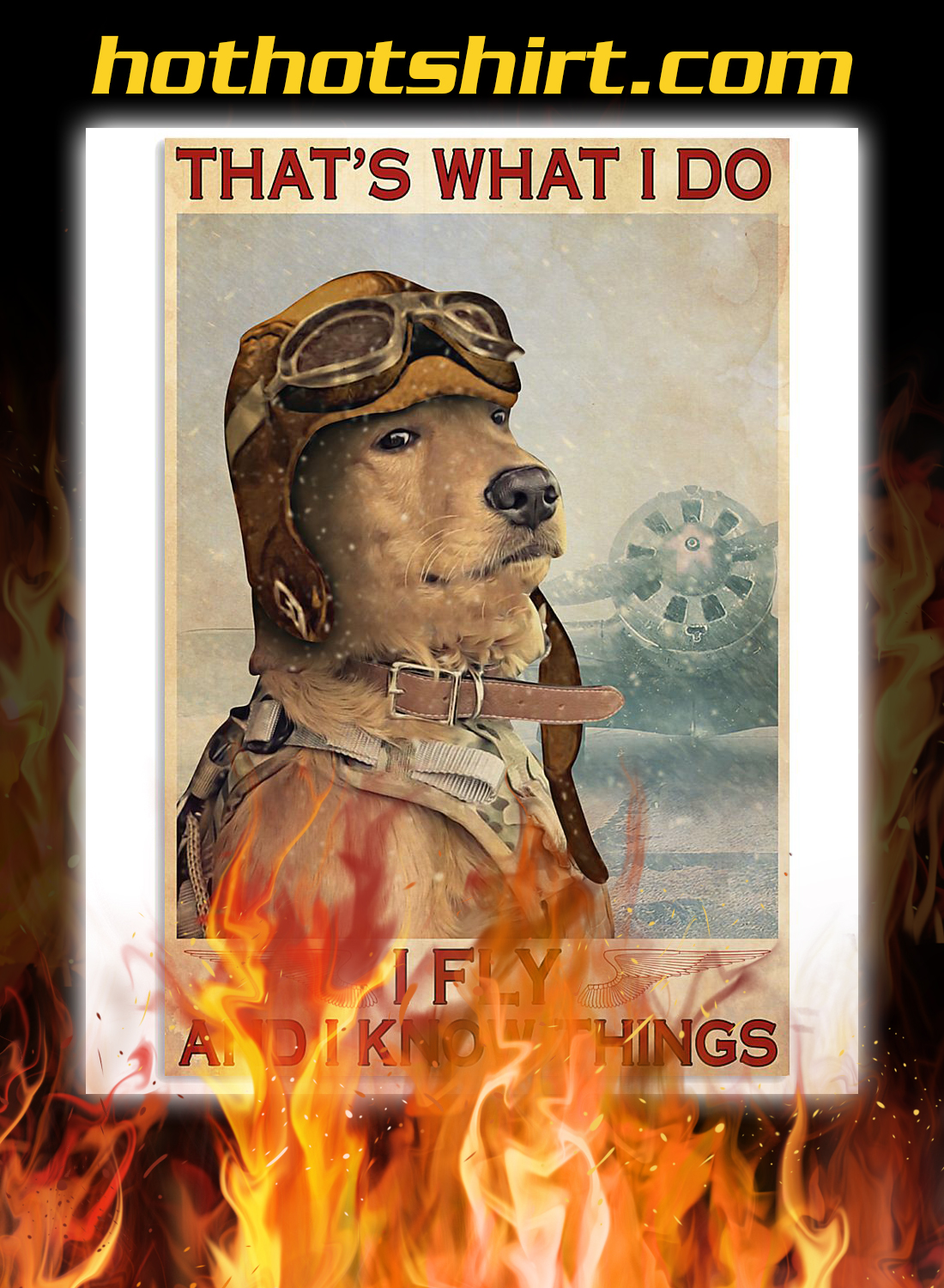 Golden retriever that's what i do i fly and i know things poster 2